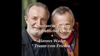 """Konstantin Wecker & Hannes Wader - """"Pazifistisches Credo""""  & """"Traum vom Frieden"""""""