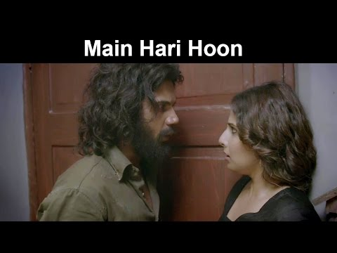 Fox Star Quickies - Hamari Adhuri Kahani - Main Hari Hoon