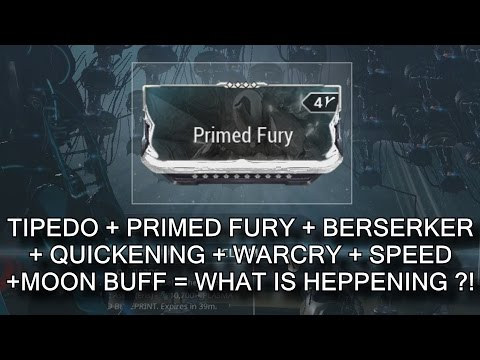 Warframe - Tipedo, Primed Fury, Berserker, Quickening, Warcry, Speed, Moon Buff...Yup
