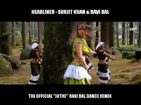 JUTHI - Surjit Khan & Ravi Bal Dance Remix (Official Remix by Ravi Bal)