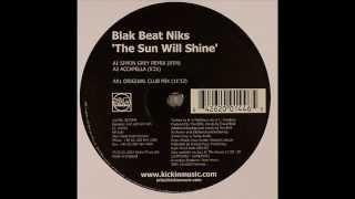 Blak Beat Niks  -  The Sun Will Shine (Simon Grey Remix)