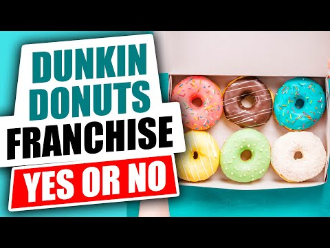 Dunkin Donuts Franchise Cost, Earnings and Review