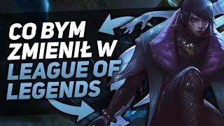 5 RZECZY, które bym zmienił, gdybym został PREZESEM League of Legends!