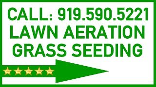 Best Lawn Aeration Service Company Durham NC | Call: 919.590.5221 | Lawn Aerating Reviews Durham