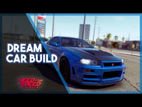 Need For Speed Payback | Dream Car Build (Funny Moments and More!)