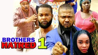 Brothers Hatred Season 1 - New Trending Nigerian Movie on YouTube 2018 Full HD
