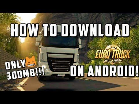 How To Download Euro Truck Simulator 2 For Android !! Best Clone Ever