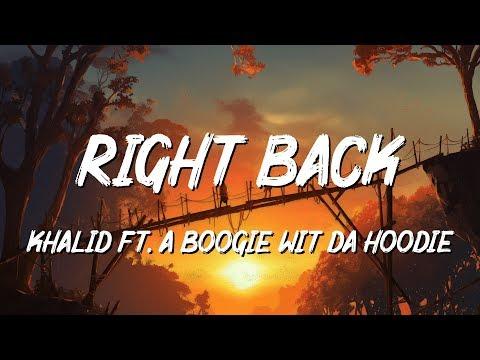 khalid---right-back-(lyrics)-ft.-a-boogie-wit-da-hoodie