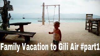 Family Vacation to Gili Air #part1