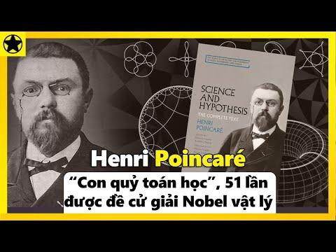 """Henri Poincaré – """"Con Quỷ Toán Học"""", 51 Lần Được Đề Cử Giải Nobel Vật Lý"""