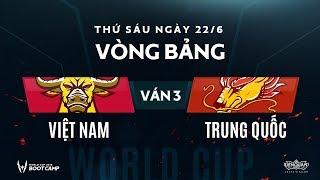 Vòng bảng BootCamp AWC: Việt Nam vs Trung Quốc - Ván 3 - Garena Liên Quân Mobile