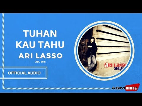 Ari Lasso - Tuhan Kau Tahu | Official Audio