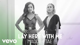 Maddie & Tae - Lay Here With Me (Official Audio) ft. Dierks Bentley