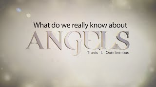 what do we really know about angels