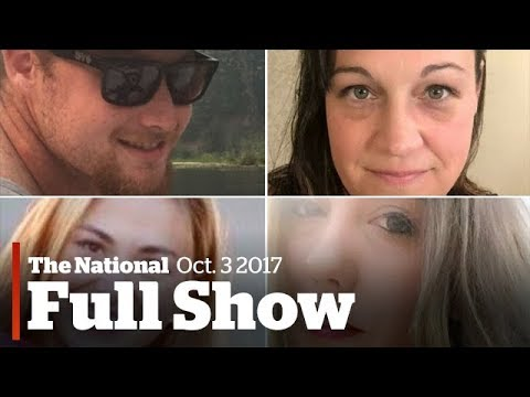 The National for Tuesday October 3rd: 4th Canadian victim named, climate plan failure, Tom Petty