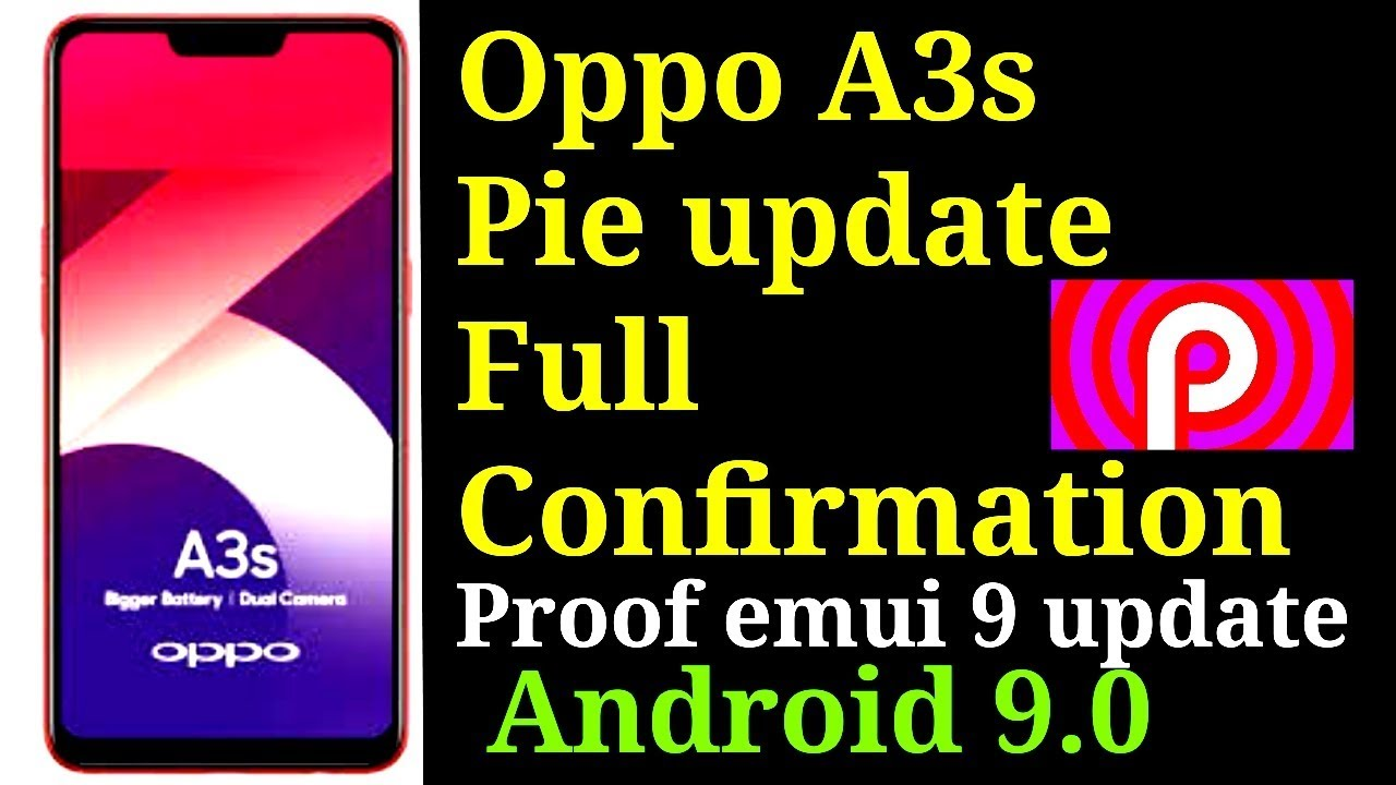 Oppo a3s pie update oppo a3s android pie oppo a3s emui 9 update