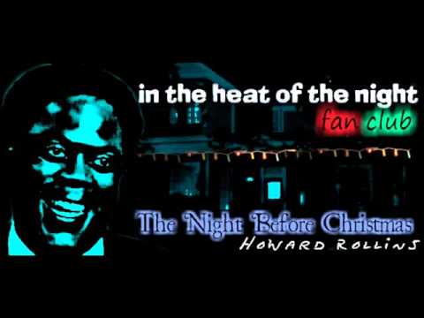 The Night Before Christmas (Howard Rollins)  In the Heat of the Night