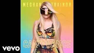 meghan trainor   cant dance audio