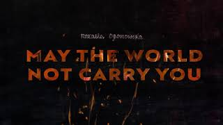 May the World Not Carry You Directed by Rozalia Ogonowska