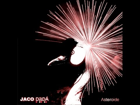 Jaco Dada - Asteroide (Full Album) (Funk, Soul, Acid Jazz)