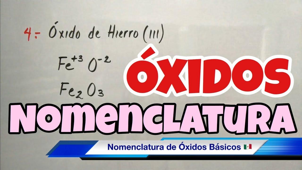 Nomenclatura De óxidos Metálicos Metal Más Oxígeno Youtube