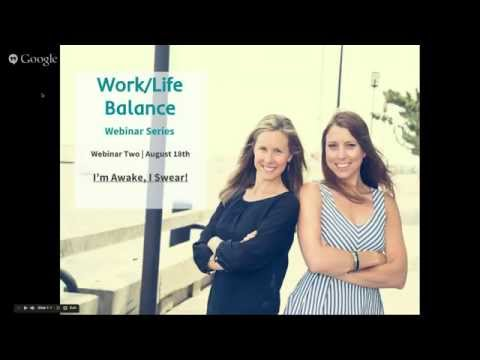 I'm Awake, I Swear! - Work/Life Balance Webinar #2