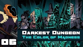 Let's Play Darkest Dungeon: The Color of Madness [Modded] - PC Gameplay Part 6 - Chillsquad