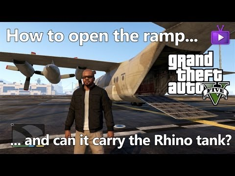 GTA V - How to Open the Titan's (C-130) Cargo Ramp... and will it carry the Rhino Tank.