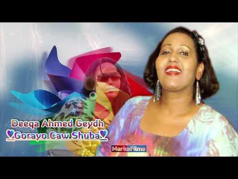 Somali Music Gorayo Caw Shuba Song By ☆Deeqa Axmed Geydh☆