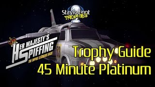 Her Majesty's Spiffing | Trophy Guide - 45 Min Platinum! (With Commentary)