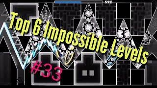 Top 6 Impossible Levels In Geometry Dash #33 (Read Description)
