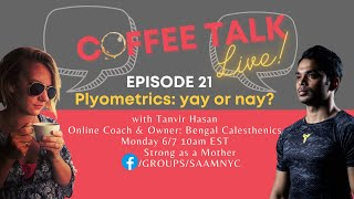 Are plyometrics good for you? Coffee talk LIVE Episode 21