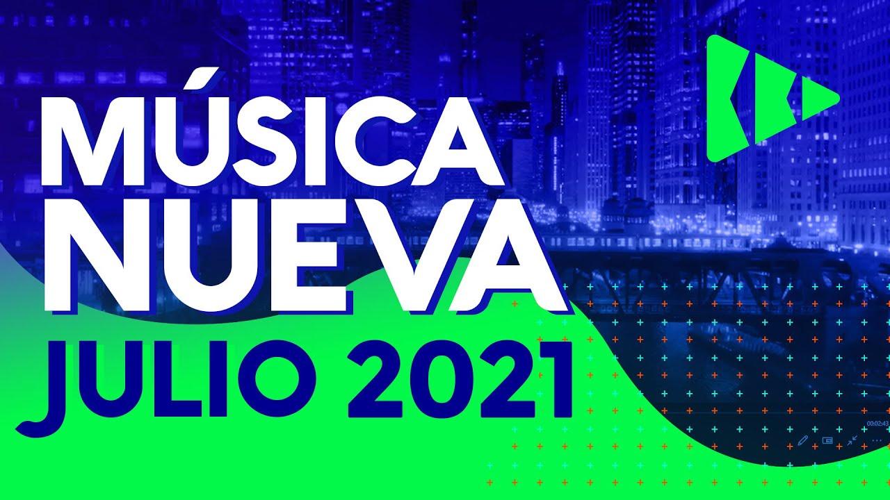 MUSICA JULIO 2021 - LO MAS NUEVO DE TODO 2021 - MUSICA NUEVA 2021 - BBD MUSIC