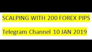 Forex Trading Scalping with 200 Forex Pips Signals On Telegram 10 JAN 2019 REVIEW