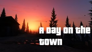A Day On the Town [GTA 5]
