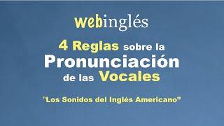 4 Reglas Sobre la Pronunciación de las Vocales - Los Sonidos del Ingles Americano