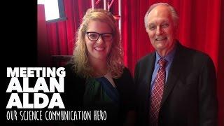 Meeting Alan Alda - Our Science Communication Hero
