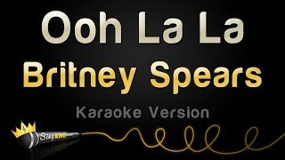 Britney Spears - Ooh La La (Karaoke Version)