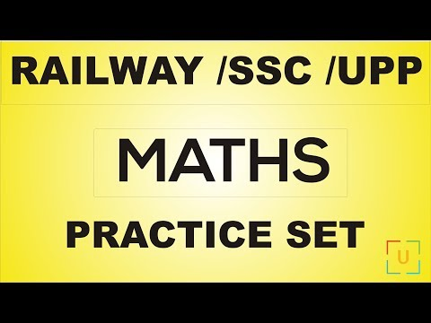 RAILWAY || SSC - 2018 || MATHS Practice Set || RAILWAY-ALP | Group D | UPP | SSC-CPO | IBPS-PO etc.