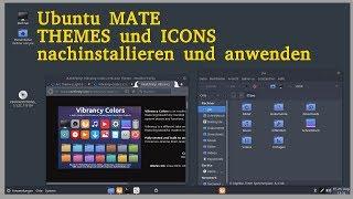 UBUNTU MATE : Themes und Icons nachinstallieren und anwenden   Linux