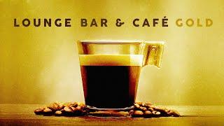 Lounge Bar & Café Gold - Cool Music (4 Hours)