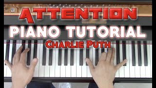 """""""Attention"""" - Complete Piano Tutorial + Sheet Music - Charlie Puth 