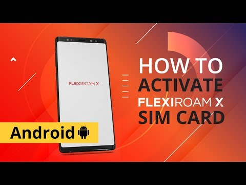 Flexiroam X SIM Card Activation Guide (Android)