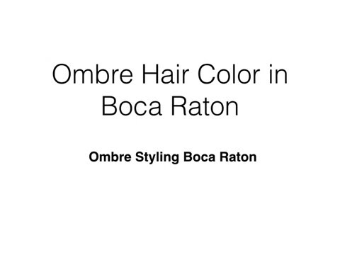 Ombre Styling Boca Raton Salon Sora   561-338-7597