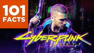 101 Facts About Cyberpunk 2077