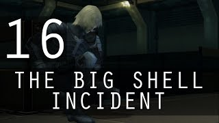 [16] The Big Shell Incident (Let