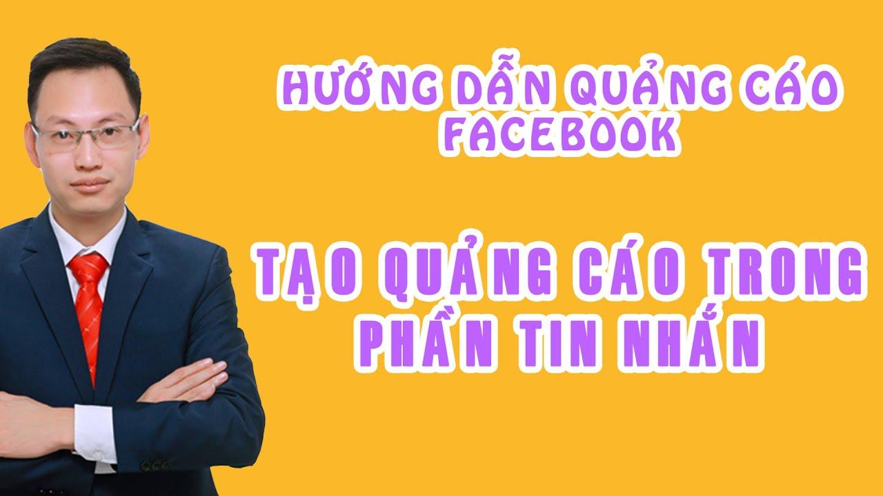 Tạo quảng cáo Facebook qua tin nhắn – Facebook Marketing – Nguyễn Trí Long