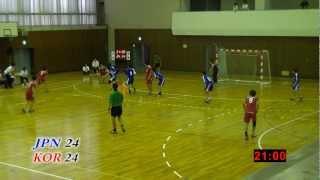 【 日本vs韓国 女子U-16 / 2011 】ハンドボール国際親善試合.mp4