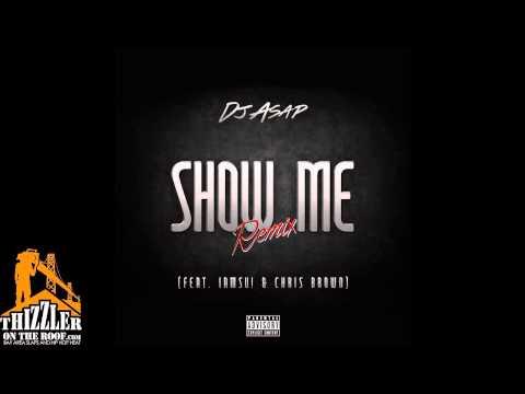 Iamsu! x Chris Brown - Show Me [DJ ASAP Remix] [Thizzler.com Exclusive]