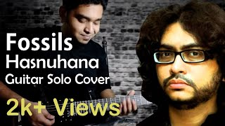 Fossils - Hasnuhana | Rupam Islam | Guitar Solo Cover | By Rajdeep Das
